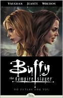 Buffy the Vampire Slayer: No Future For You (Season 8, Vol. 2)