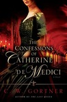 The Confessions of Catherine de Medici: