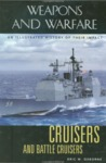 Cruisers and Battle Cruisers: An Illustrated History of Their Impact (Weapons and Warfare Series)