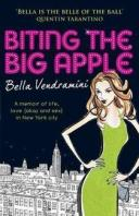 Biting the Big Apple: A memoir of life, love (okay and sex) in New York City