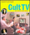 Cult TV: The Essential Critical Guide
