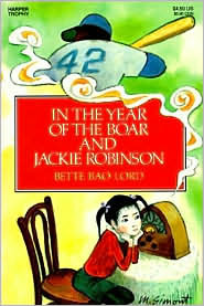 Cover of In the Year of the Boar and Jackie Robinson by Bette Bao Lord