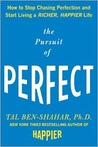 The Pursuit of Perfect: How to Stop Chasing Perfection and Start Living a Richer, Happier Life