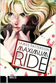 Maximum Ride (Maximum Ride, The Manga, #1)