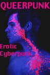 Queerpunk: Erotic Cyberpunk