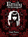 Dark Times (Emily the Strange Novels, #3)
