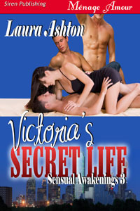 Victoria's Secret Life (Sensual Awakenings, #3)