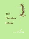 The Chocolate Soldier Heroism The Lost Chord of Christianity