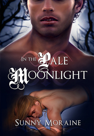 In The Pale Moonlight by Sunny Moraine