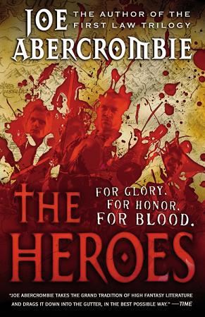 The Heroes by Joe Abercrombie