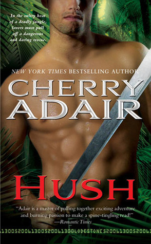Hush (Lodestone Trilogy, #1) by Cherry Adair