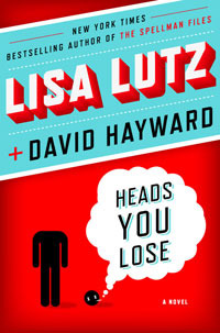Heads You Lose by Lisa Lutz and David Hayward