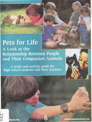 Pets for Life: A Look at the Relationship Between People and Their Companion Animals: A Study and Activity Guide for High-School Students and their Teachers