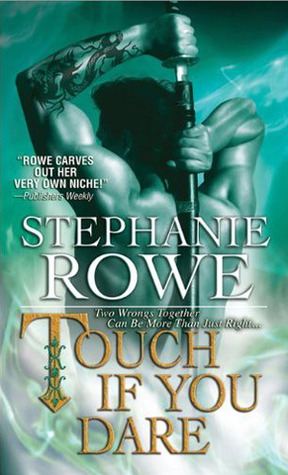 Touch If You Dare (Soulfire #2) by Stephanie Rowe
