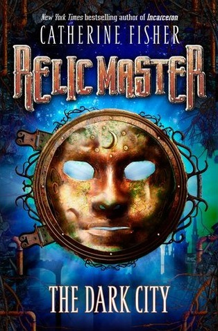 The Dark City (Relic Master, #1) by Catherine Fisher