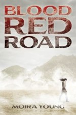 Blood Read Road by Moira Young