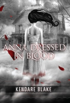 Review: Anna Dressed in Blood by Kendare Blake