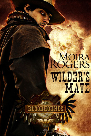 Wilder's Mate (Bloodhounds #1) by Moira Rogers