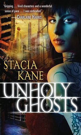 Unholy Ghosts (Downside Ghosts, #1) by Stacia Kane