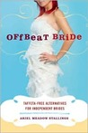 Offbeat Bride: Taffeta-Free Alternatives for Independent Brides [NOOKbook]