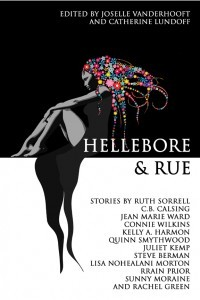 Hellebore and Rue: Tales of Queer Women and Magic edited by JoSelle Vanderhooft and Catherine Lundoff