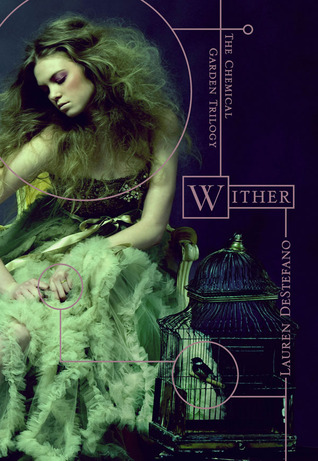 Wither (The Chemical Garden, #1)