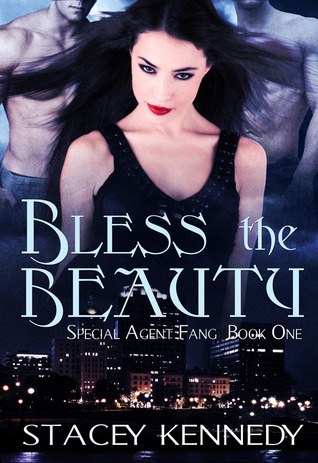 Bless the Beauty (Special Agent Fang, #1) by Stacey Kennedy