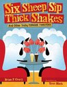 Six Sheep Sip Thick Shakes: And Other Tricky Tongue Twisters