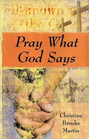 Pray What God Says by Christine Brooks Martin