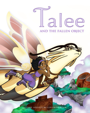 Talee and the Fallen Object Coloring Book Adventure by Jacquitta A. McManus