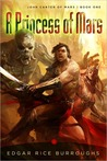 A Princess of Mars: John Carter of Mars, Book One