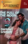 The Pull Of The Moon (9 Months Later) (Harlequin Superromance #838)