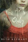You Are My Only