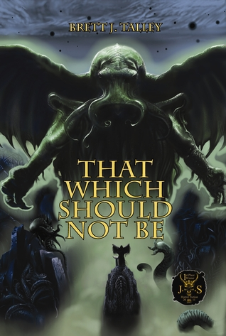 The Thing Which Should Not Be by Brett J. Talley