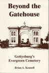 Beyond the Gatehouse: Gettysburg's Evergreen Cemetery