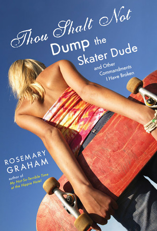 Thou Shalt Not Dump the Skater Dude and Other Commandments I Have Broken