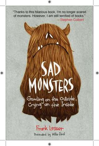 Sad Monsters: Growling on the Outside, Crying on the Inside by Frank Lesser