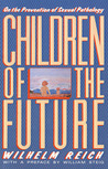 Children of the Future: On the Prevention of Sexual Pathology