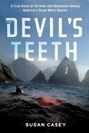The Devil's Teeth : A True Story of Survival and Obsession