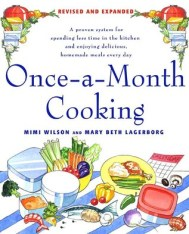 Once-A-Month Cooking, Revised and Expanded: A Proven System for Spending Less Time in the Kitchen and Enjoying Delicious, Homemade Meals Every Day