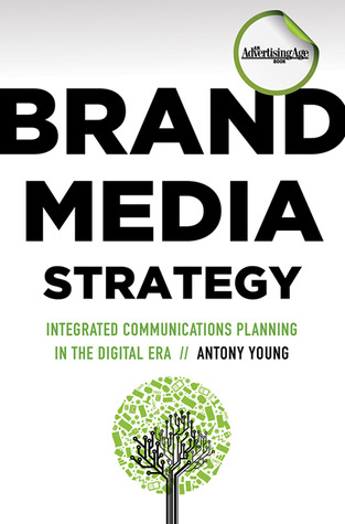 Brand Media Strategy by Antony Young