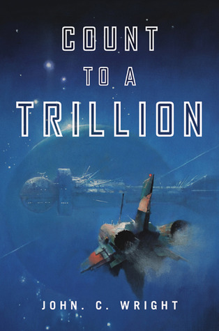 Count to a Trillion by John C. Wright