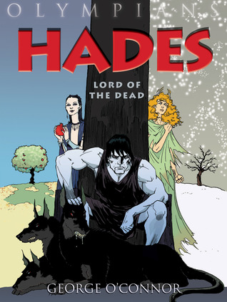 Hades: Lord of the Dead by George O'Connor
