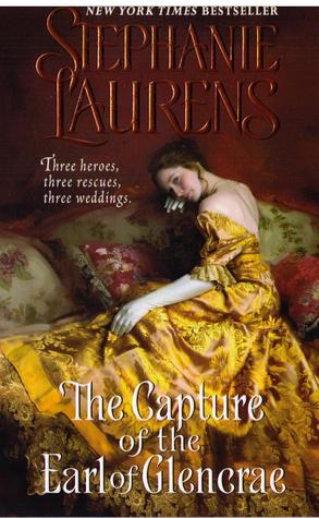 The Capture of the Earl of Glencrae (The Cynster Sisters Trilogy #3) by Stephanie Laurens