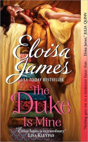 The Duke Is Mine (Happily Ever Afters #3) by Eloisa James