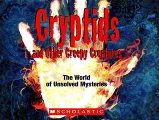Cryptids and Other Creepy Creatures: The World of Unsolved Mysteries by John D. Wright.