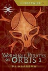 The Softwire: Worm Hole Pirates on Orbis 3