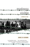 Madness Visible: A Memoir of War