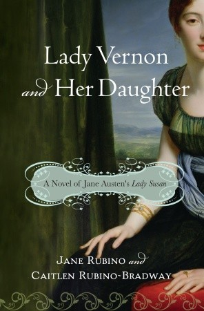 Lady Vernon and Her Daughter: A Jane Austen Novel
