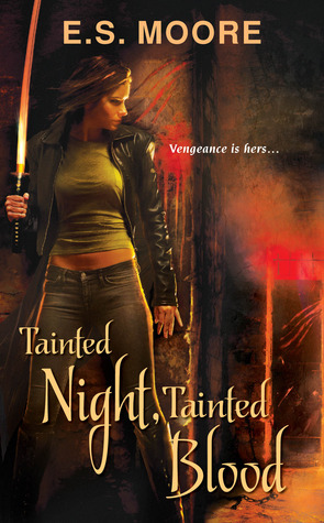 Tainted Night, Tainted Blood (Kat Redding, #2) E.S. Moore